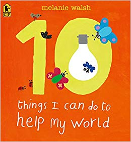 10 Things I Can Do To Help My World by: Melanie Walsch