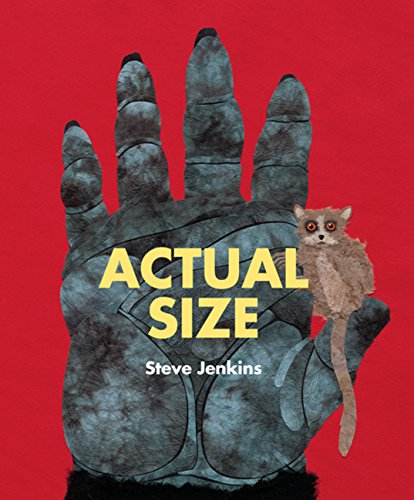 Actual Size by: Steve Jenkins