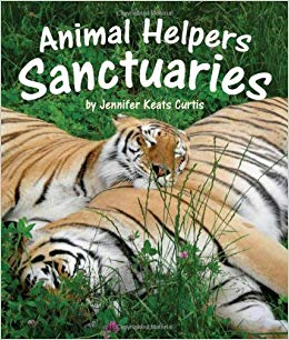 Animal Helpers Sanctuaries by: Jennifer Keats Curtis
