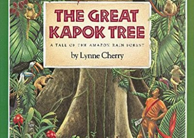 The Great Kapok Tree by: Lynne Cherry