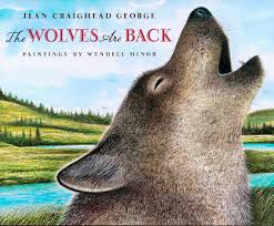 The Wolves Are Back by: Jean Craighead George