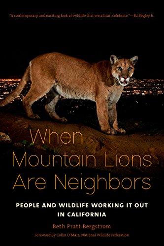 When Mountain Lions Are Neighbors by: Beth Pratt Bergstrom