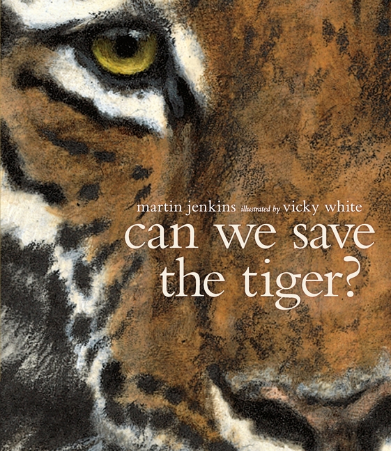 Can We Save The Tiger? by: Martin Jenkins