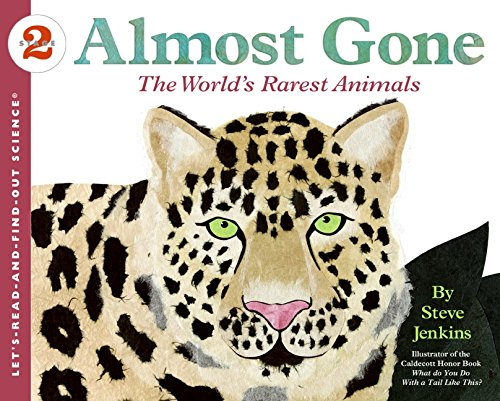 Almost Gone – The World's Rarest Animals by: Steve Jenkins